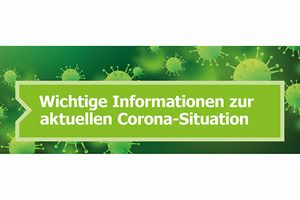 Informationen zur Corona-Situation.